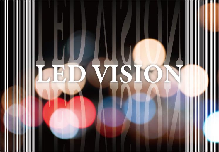 LED VISION Started!